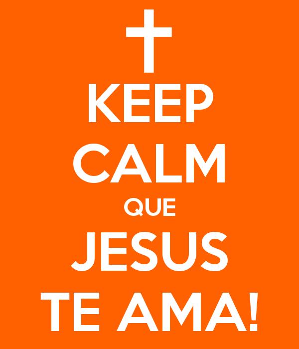 Keep calm que Jesus te ama! \^^/