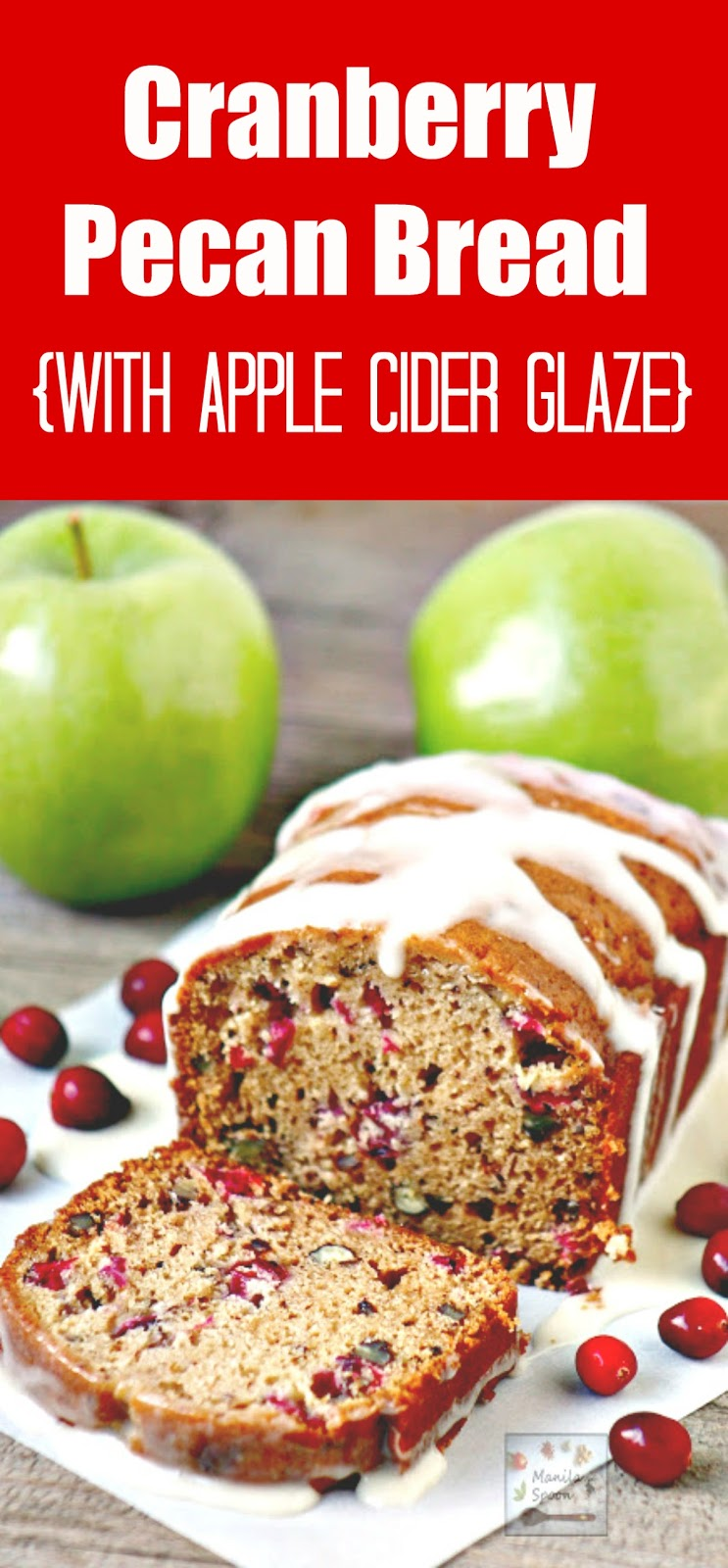 Flavored with Apple Cider, this moist and delicious nutty and sweet-tangy Cranberry Pecan Bread is the perfect snack for the family for Thanksgiving, Christmas or New Year! | manilaspoon.com