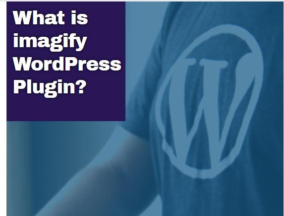 What is imagify WordPress Plugin?
