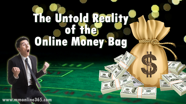 The Untold Reality of the Online Money Bag