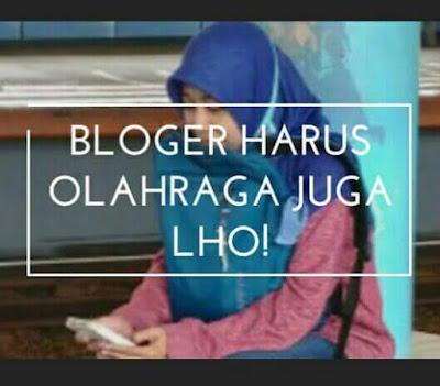 Bloger Harus Olahraga Juga Lho!