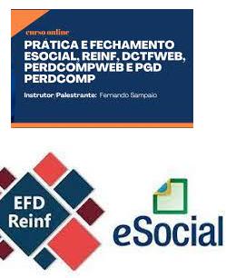 Curso Online Prática e Fechamento do eSocial, REINF, DCFTWeb, PERDCOMPWeb e PGD PERDCOMP