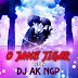 O Jane Jigar remix DJ AK NGP | RemixBuzz