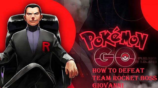 Pokémon Go: How to Defeat Team Rocket Boss Giovanni