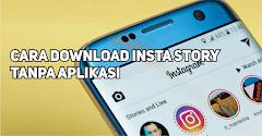 Cara Download Insta Story Paling Gampang Tanpa Aplikasi Tambahan
