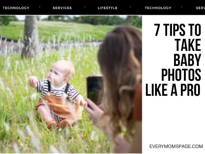 7 Tips to Take Baby Photos like a Pro