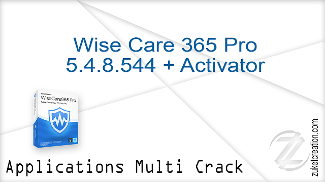 Wise Care 365 Pro 5.4.8.544 + Activator
