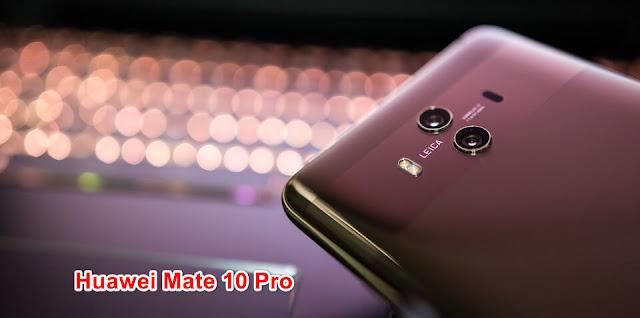 شاهد الهاتف Huawei Mate 10 Pro يجتاز إختبارات المتانة والصلابة بنجاح
