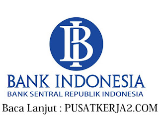 Lowongan Kerja Lulusan SMA SMK D3 S1 Bank Indonesia Mei 2020