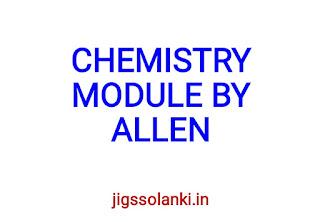 CHEMISTRY MODULE BY ALLEN INSTITUTE