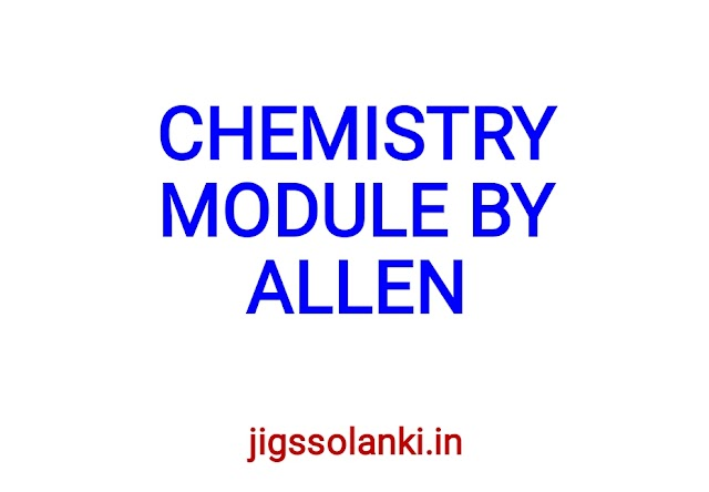 CHEMISTRY NEET VERSION MODULE BY ALLEN INSTITUTE