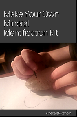 Make Your Own Mineral Identification Kit from the Barefoot Mom