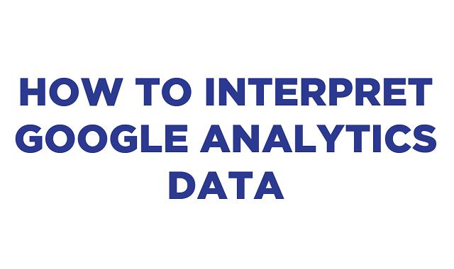 Guide to Google Analytics Data Interpretation