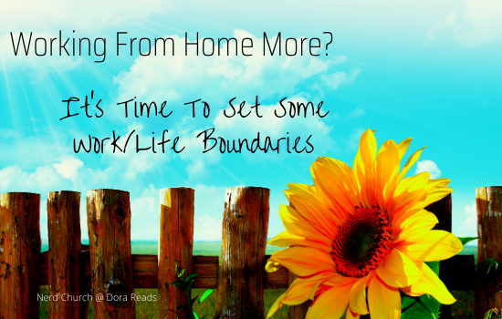 'Working From Home More? It's Time To Set Some Work/Life Boundaries' with a rustic-y fence and a sunflower, because sunflowers are happy and we need happy stuff in 2020