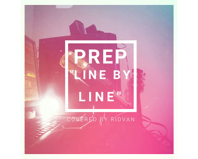 PREP - LINE BY LINE Cover with Lyrics (Covered by Ridvan)