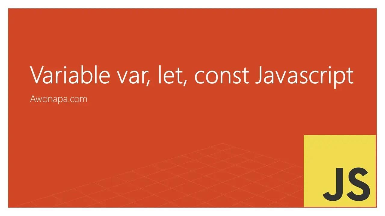 Javascript var let const