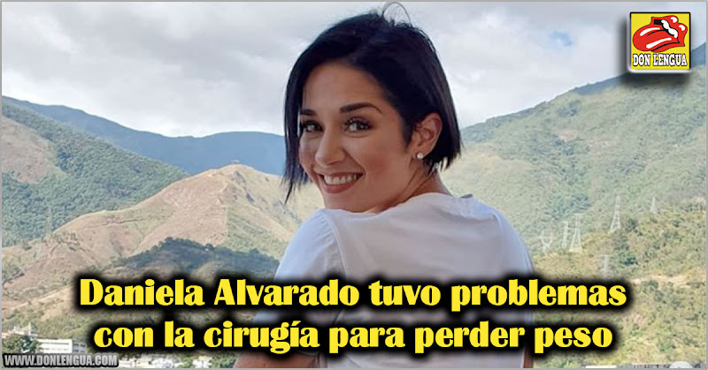 Daniela Alvarado tuvo problemas con la cirugía para perder peso