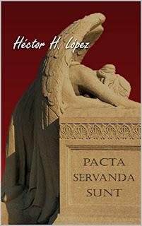 Pacta Servanda Sunt: Lo Pactado Obliga - Héctor H. López