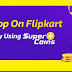 Extra Rs.300 off in Exchange to 50 SuperCoins in Flipkart