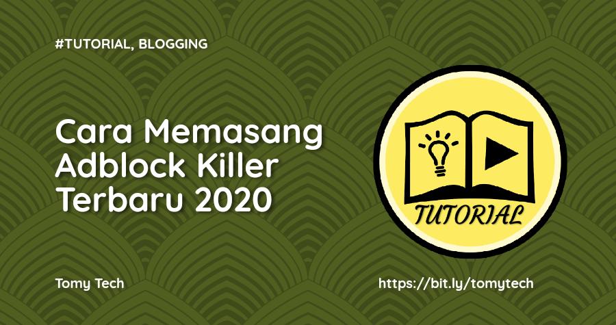 Cara Memasang Script Adblock Killer Pada Blog