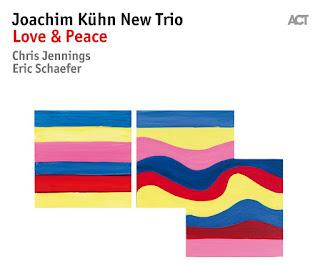 "Joachim Kühn New Trio: ""Love & Peace"" / stereojazz"