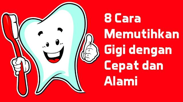 8 Cara Memutihkan Gigi dengan Cepat dan Alami