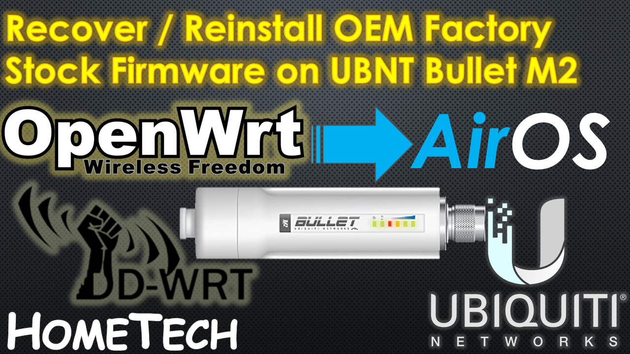 Revert back UBNT Bullet M2 firmware to OEM Factory Stock Firmware