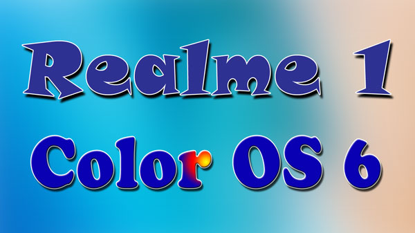 Realme 1 Color OS 6 update download and install with new features