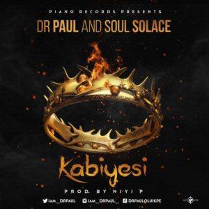 Dr. Paul & Soul Solace – Kabiyesi