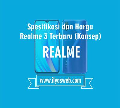 merupakan smartphone lanjutan dari RealMe  Spesifikasi dan Harga OPPO RealMe 3, RAM 10GB / 256GB Smartphone Android Pie dengan 3 Lensa Kamera Utama (Konsep)