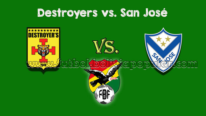 Ver Destroyers vs. San José - En Vivo - Online - Torneo Clausura 2018
