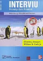 INTERVIU Prinsip dan Praktik Edisi 13– Interviewing: Principles and Practice Pengarang : Charles J. Stewart & William B. Cash, Jr. Penerbit : Salemba Humanika
