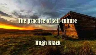 The practice of self-culture - Hugh Black