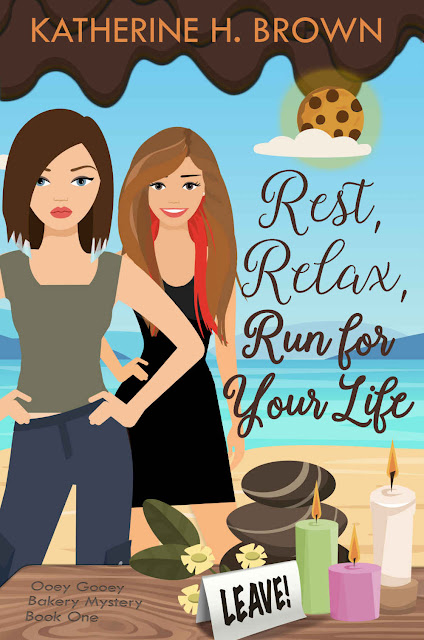 Rest, Relax, Run for Your Life (Ooey Gooey Bakery Mystery Book 1) by Katherine H. Brown