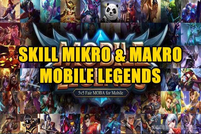Skill Mikro dan Makro Mobile Legends
