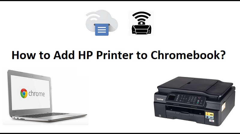 How to Add HP Printer to Chromebook?