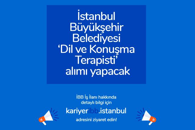 İstanbul Büyükşehir Belediyesi kariyer sitesinden dil ve konuşma terapisti iş ilanı yayınladı. İş başvurusu detayları kariyeribb'de!