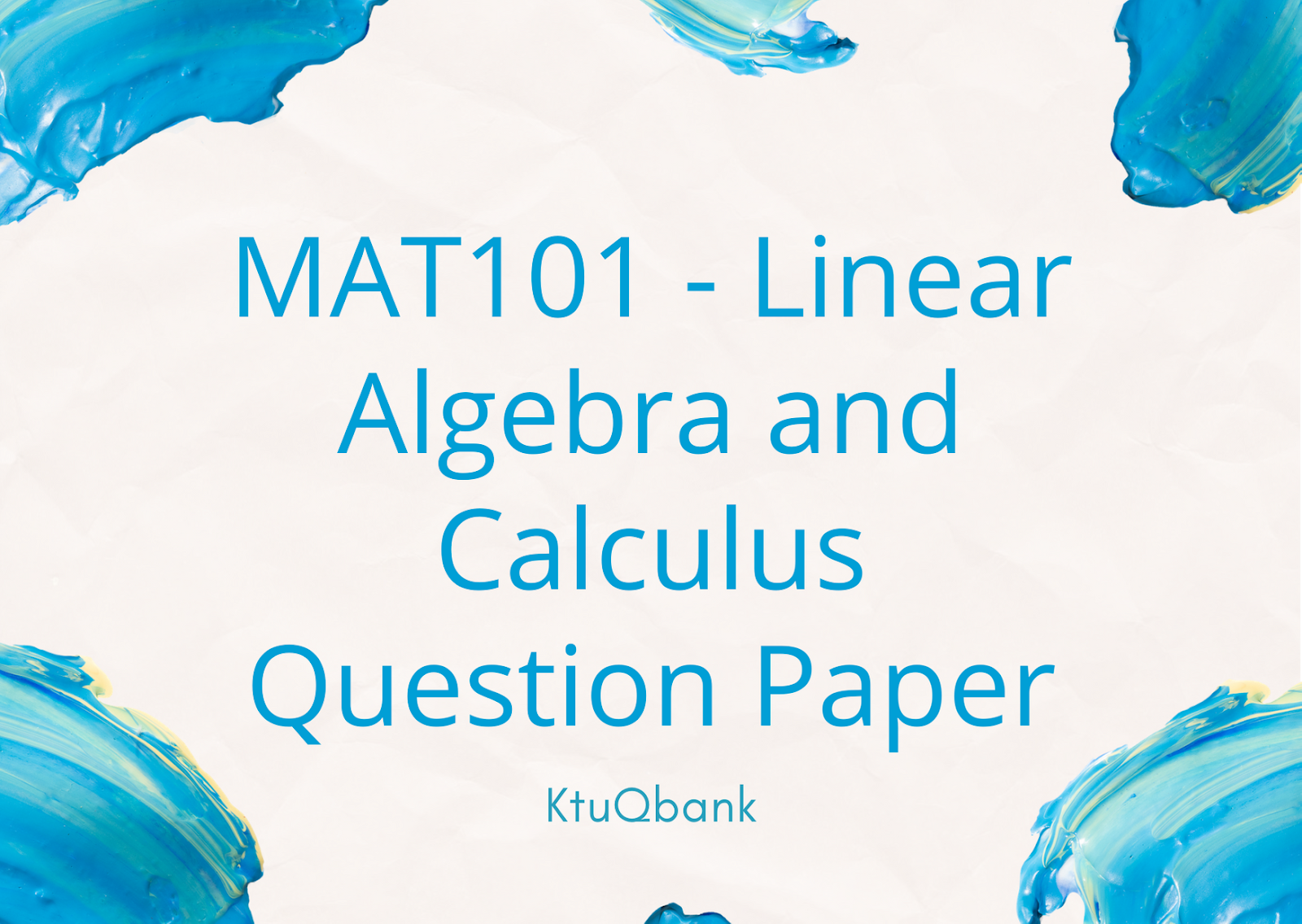 Linear Algebra & Calculus | MAT101 | Question Papers