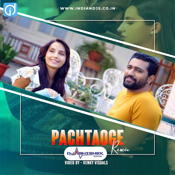 ID: Pachtaoge (Remix) DJ Abhishek Raipur indiandjs 320Kbps