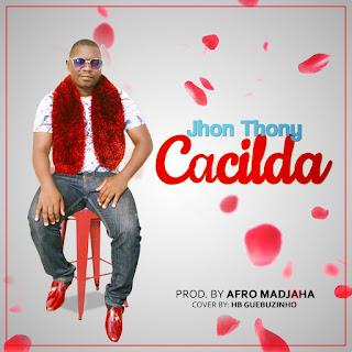 Jhon Thony - Cacilda (Prod. Afro Madjaha)