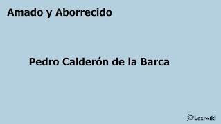 Amado y AborrecidoPedro Calderón de la Barca