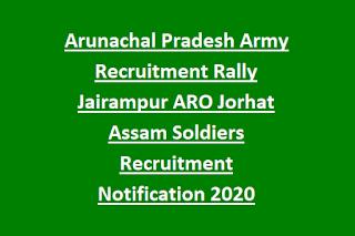 Arunachal Pradesh Army Recruitment Rally Jairampur ARO Jorhat Assam Soldiers Recruitment Notification 2020