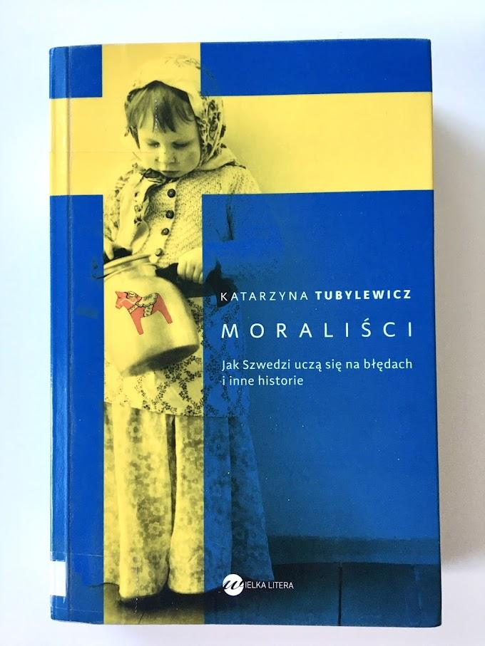 'Moraliści. Jak Szwedzi uczą się na błędach i inne historie' Katarzyny Tubylewicz - recenzja