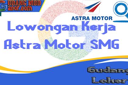 Lowongan Kerja Astra Motor Semarang Terbaru Desember 2019