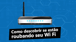 Como Descobrir se estão roubando seu Wi Fi