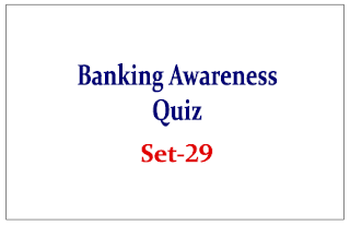 Important Banking Awareness Quiz for Upcoming Bank PO and Clerk Exams Set-29