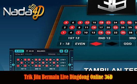 Trik Jitu Bermain Live Dingdong Online 36D