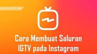 Cara Membuat Saluran IGTV di Instagram