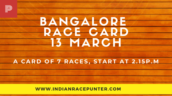Bangalore Race Card 13 March