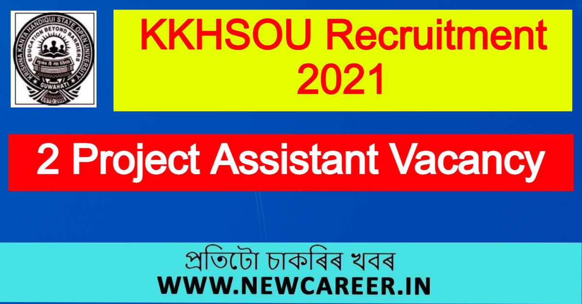 KKHSOU Recruitment 2021 : Apply For 2 Project Assistant Vacancy